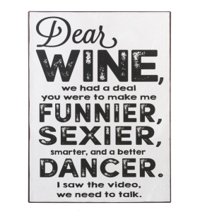 Sign - Dear Wine, we had a deal you were to make me