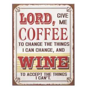 Plaque - Lord, give me coffee to change the things I can change, and wine to accept the things I can't