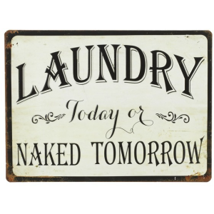 Laundry Today or Naked Tomorrow Wall Sign