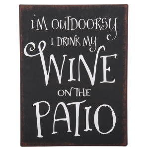 Sign - I'm outdoorsy I drink my wine on the patio