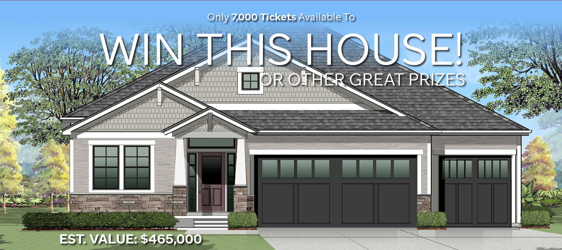 Only 7000 tickets available to win this house or other great prizes!