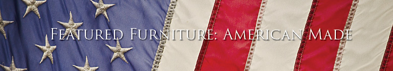 Featured Furniture: American Made