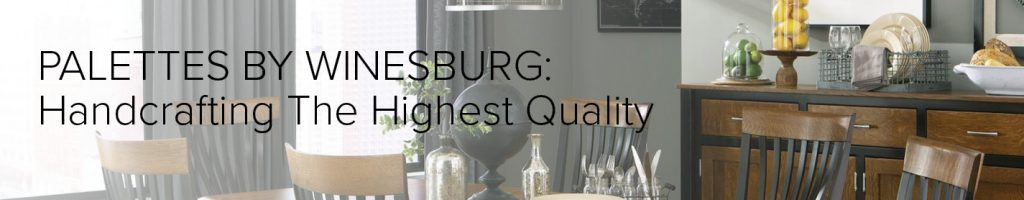 Palettes by Winesburg: Handcrafting the highest q