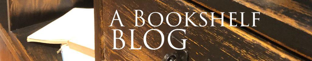A Bookshelf Blog