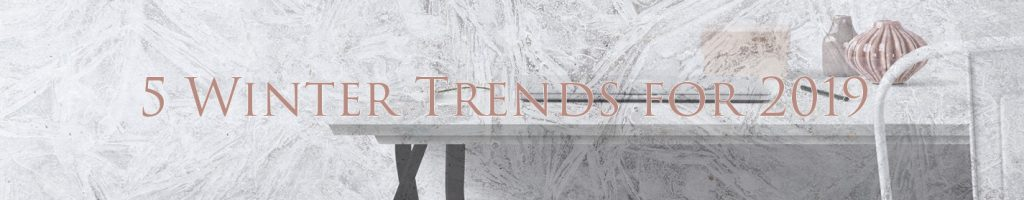 5 Winter Trends for 2019