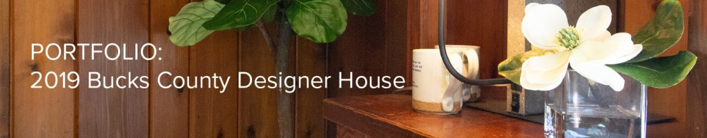 Portfolio: 2019 Bucks County Designer House