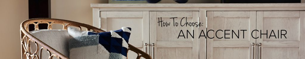 How To Choose: An Accent Chair