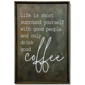 Drink Good Coffee Burnished Metal Wall Art